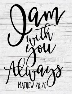 Free Farmhouse Scripture Print-I am with you always